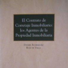 Libros de segunda mano: EL CONTRATO DE CORRETAJE INMOBILIARIO: LOS AGENTES DE LA PROPIEDAD INMOBILIARIA. Lote 45071656