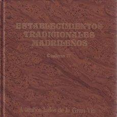 Libros de segunda mano: ESTABLECIMIENTOS TRADICIONALES MADRILEÑOS IV. A AMBOS LADOS DE LA GRAN VÍA. Lote 45093944