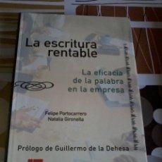 Libros de segunda mano: LA ESCRITURA RENTABLE. . FELIPE PORTOCARRERO Y NATALIA GIRONELLA. EST18B4. Lote 45244233