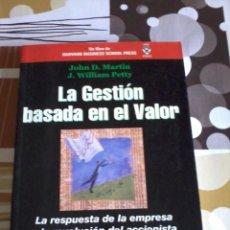 Libros de segunda mano: LA GESTIÓN BASADA EN EL VALOR. JOHN D. MARTIN. J. WILLIAM PETTY. EST12B3. Lote 45246674