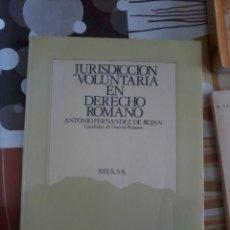 Libros de segunda mano: JURISDICCIÓN VOLUNTARIA EN DERECHO ROMANO. ANTONIO FERNANDEZ DE BUJAN. EST10B4. Lote 45275865