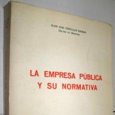 Libros de segunda mano: LA EMPRESA PUBLICA Y SU NORMATIVA - JUAN JOSE PERULLES *. Lote 45740082