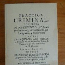 Libros de segunda mano: PRACTICA CRIMINAL CON NOTAS DE LOS DELITOS SUS PENAS. JOSEPH BERNI11992 295 PAG. Lote 45780134