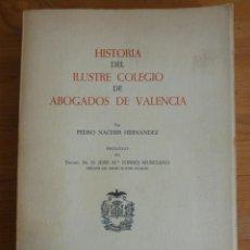 Libros de segunda mano: HISTORIA ILUSTRE COLEGIO DE ABOGADOS DE VALENCIA. NACHER HERNÁNDEZ. VALENCIA 1962 340 PAG. Lote 45968303