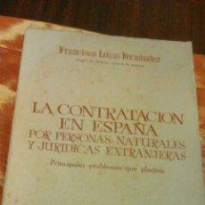 Libros de segunda mano: LA CONTRATACIÓN EN ESPAÑA POR PERSONA NATURALES Y JURÍDICAS EXTRANJERAS.FRANCISCO LUCAS FERNANDEZ.69. Lote 45972142