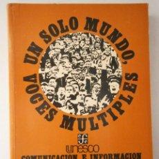 Libros de segunda mano: UN SOLO MUNDO VOCES MULTIPLES UNESCO 1 EDICION 1980. Lote 46028351