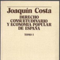 Libros de segunda mano: DERECHO CONSUETUDINARIO Y ECONOMÍA POPULAR DE ESPAÑA. TOMO I - JOAQUIN COSTA - GUARA EDITORIAL 1981. Lote 46282326