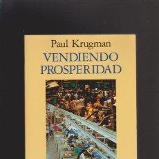 Libros de segunda mano: VENDIENDO PROSPERIDAD - PAUL KRUGMAN - EDITORIAL ARIEL 1994. Lote 46429811