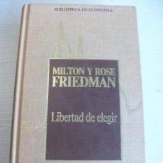 Libros de segunda mano: BIBLIOTECA DE ECONOMIA: LIBERTAD DE ELEGIR, DE MILTON Y ROSE FRIEDMAN.. Lote 46596831