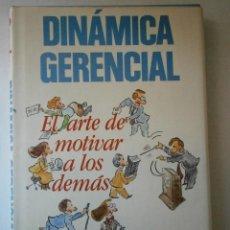 Libros de segunda mano: DINAMICA GERENCIAL EL ARTE DE MOTIVAR A LOS DEMAS PHILIP CROSBY MCGRAW HILL 1987 6000 EJEMPLARES. Lote 46617367