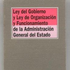 Libros de segunda mano: LEY DEL GOBIERNO Y LEY DE ORGANIZACION Y FUNCIONAMIENTO DE LA ADMINISTRACION GENERAL DEL ESTADO. Lote 46622638