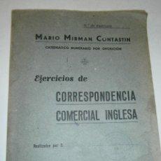 Libros de segunda mano: EJERCICIOS DE CORRESPONDENCIA COMERCIAL INGLESA MARIO MIRMAN CONTASTIN IMPRENTA ZAMBRANO 1961. Lote 47005932