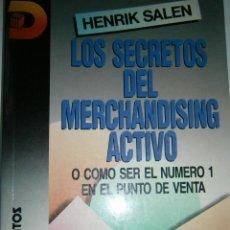 Libros de segunda mano: LOS SECRETOS DEL MERCHANDISING ACTIVO HENRIK SALEN DIAZ DE SANTOS 1994. Lote 47122656