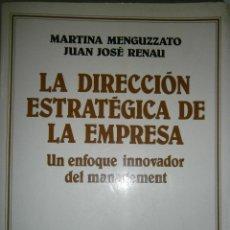 Libros de segunda mano: LA DIRECCION ESTRATEGICA DE LA EMPRESA MENGUZZATO MARTINA RENAU JUAN JOSE ARIEL 1991 MANAGEMENT. Lote 47124321