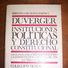 Libros de segunda mano: DUVERGER, MAURICE. INSTITUCIONES POLÍTICAS Y DERECHO CONSTITUCIONAL. Lote 273526228