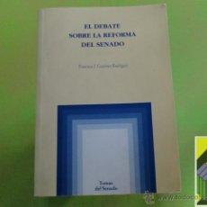 Libros de segunda mano: GUTIERREZ RODRIGUEZ, FRANCISCO J.: EL DEBATE SOBRE LA REFORMA DEL SENADO. Lote 47446648
