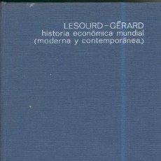 Libros de segunda mano: HISTORIA ECONÓMICA MUNDIAL (MODERNA Y CONTEMPORÁNEA) LESOURD-GERARD. Lote 47470494