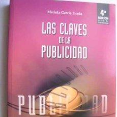 Libros de segunda mano: LAS CLAVES DE LA PUBLICIDAD. GARCÍA UCEDA, MARIOLA. 2000. Lote 47649688