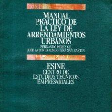 Libros de segunda mano: . LIBRO MANUAL PRACTICO DE LA LEY DE ARRENDAMIENTOS URBANOS DE FERNANDO PEREZ GIL JOSE ANTONIO A. Lote 47790323