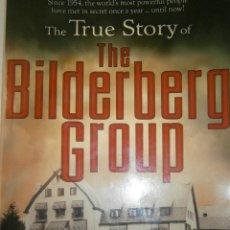 Libros de segunda mano: THE TRUE STORY OF THE BILDERBERG GROUP DANIEL ESTULIN TRINE DAY 2007 FIRMA DEL AUTOR. Lote 47795737