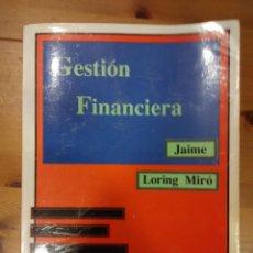 Libros de segunda mano: LIBRO GESTION FINANCIERA - JAIME LORING MIRO - 1ª EDICION 1992. Lote 47900410
