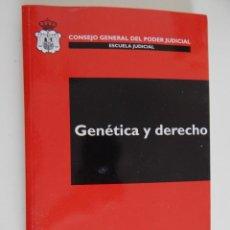 Libros de segunda mano: GENÉTICA Y DERECHO - CONSEJO GENERAL DEL PODER JUDICIAL, 2004. Lote 47959913