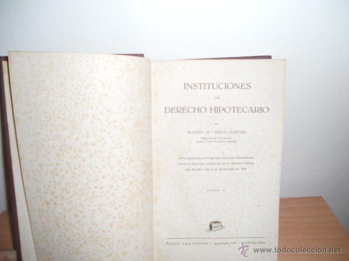 Libros de segunda mano: INSTITUCIONES DE DERECHO HIPOTECARIO TOMO 2.-RAMON M.ROCA SASTRE - Foto 3 - 48003707