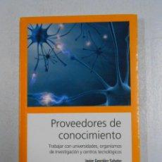 Libros de segunda mano: PROVEEDORES DE CONOCIMIENTO. TRABAJAR CON UNIVERSIDADES, ORGANISMOS. JAVIER GONZALEZ SABATER. TDK226. Lote 48111657