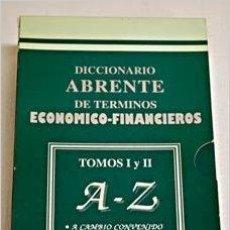 Libros de segunda mano: DICCIONARIO ABRENTE DE TÉRMINOS ECONÓMICO-FINANCIEROS. VARIOS AUTORES. Lote 48192967