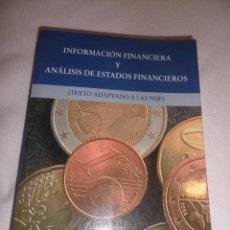 Libros de segunda mano: INFORMACION FINANCIERA Y ANALISIS DE ESTADOS FINANCIEROS, TEXTO ADAPATADO A LAS NIIF. Lote 48443310