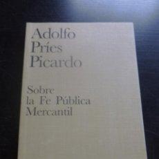 Libros de segunda mano: SOBRE LA FE PUBLICA. PRIES PICARDO. ED. CIVITAS 1997 168 PAG. Lote 48541870
