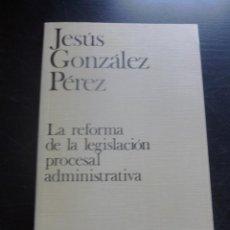 Libros de segunda mano: LA REFORMA DE LA LEGISLACION PROCESAL ADMINISTRATIVA. GONZALEZ PEREZ. CIVITAS 1992 111 PAG. Lote 48545373
