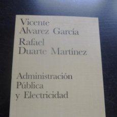 Libros de segunda mano: ADMINISTRACION PUBLICA Y ELECTRICIDAD. ALVAREZ GARCIA Y DUARTE MARTINEZ. ED. CIVITAS 1997 200 PAG. Lote 48545527