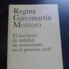 Libros de segunda mano: EL INCIDENTE NULIDAD ACTUACIONES PROCESO CIVIL. GARCIMARTÍN MONTERO. ED. CIVITAS 2002 164 PAG. Lote 48550172