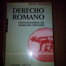 Libros de segunda mano: JUAN IGLESIAS. DERECHO ROMANO. INSTITUCIONES DE DERECHO PRIVADO. BARCELONA. 1962. AL. Lote 48686743