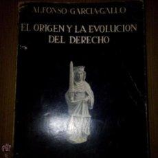 Libros de segunda mano: ALFONSO GARCÍA-GALLO: EL ORIGEN Y LA EVOLUCIÓN DEL DERECHO. MADRID. 1967. AL. Lote 48687817