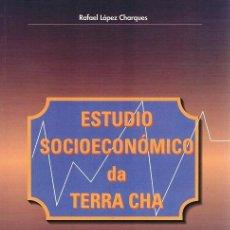 Libros de segunda mano: ESTUDIO SOCIOECONÓMICO DA TERRA CHA. RAFAEL LÓPEZ CHARQUES. Lote 48768300