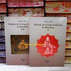 Libros de segunda mano: HISTÒRIA DEL COL.LEGI D'ADVOCATS DE BARCELONA. (2 VOLS.) . AUTOR : JARDÍ, ENRIC . Lote 48791304
