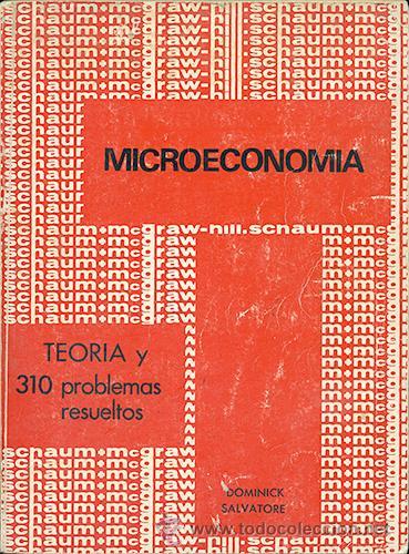 DOMINICK SALVATORE: MICROECONOMÍA. TEORÍA Y 310 PROBLEMAS RESUELTOS (Libros de Segunda Mano - Ciencias, Manuales y Oficios - Derecho, Economía y Comercio)