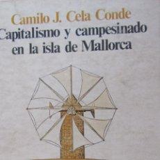 Libros de segunda mano: CAPITALISMO Y CAMPESINADO EN LA ISLA DE MALLORCA DE CAMILO J. CELA CONDE (SIGLO XXI). Lote 48948371