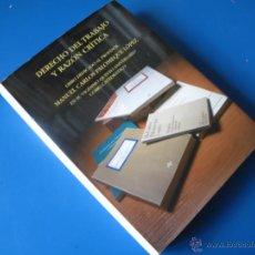 Libros de segunda mano: DERECHO DEL TRABAJO Y RAZÓN CRÍTICA - LIBRO HOMENAJE DEDICADO AL PROF. CARLOS PALOMEQUE LÓPEZ.-. Lote 48970066