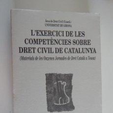 Libros de segunda mano: L'EXERCICI DE LES COMPETÈNCIES SOBRE DRET CIVIL DE CATALUNYA - UNIVERSITAT DE GIRONA, 2002. Lote 49016868