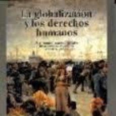 Libros de segunda mano: LA GLOBALIZACION Y LOS DERECHOS HUMANOS. IV JORNADAS INTERNACIONALES DE DERECHOS HUMANOS. Lote 49046783