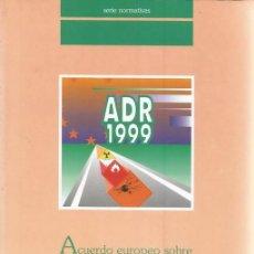 Libros de segunda mano: ACUERDO EUROPEO SOBRE TRANSPORTE INTERNACIONAL DE MERCANCÍAS PELIGROSAS POR CARRETERA. RM68971. . Lote 49052324