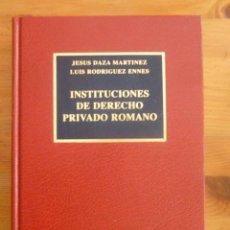 Libros de segunda mano: INSTITUCIONES DE DERECHO PRIVADO ROMANO. DAZA MARTINEZ Y RODRIGUEZ ENNES. MADRID 1997 700 PAG. Lote 49081978