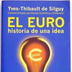 Libros de segunda mano: EL EURO. HISTORIA DE UNA IDEA. Lote 49185398