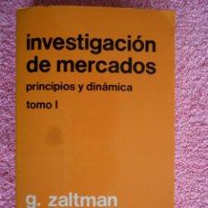 Libros de segunda mano: INVESTIGACION DE MERCADOS PRINCIPIOS Y DINÁMICA 1 1980 HISPANO EUROPEA ESADE ZALTMAN BURGER. Lote 49298224