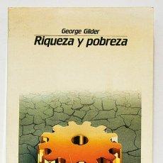Libros de segunda mano: GILDER, GEORGE: RIQUEZA Y POBREZA (ICE) (CB). Lote 49375484