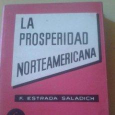 Libros de segunda mano: LA PROSPERIDAD NORTEAMERICANA - F.ESTRADA SALARICH - BIBLIOTECA DE INICIATIVAS COMERCIALES 1958 . Lote 49601924