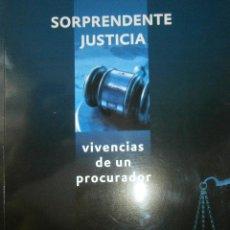 Libros de segunda mano: SORPRENDENTE JUSTICIA VIVENCIAS DE UN PROCURADOR OSTOS MARIANO FIRMA AUTOR 2008. Lote 49642091